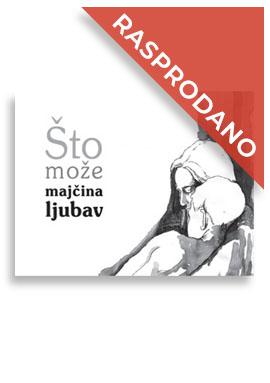 20-dni-sto-moze-majcina-ljubav-sl03B8DA52-3878-0E00-0436-2FB4636B4ACD.jpg